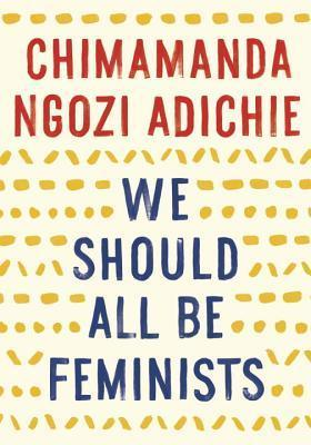 we-should-all-be-feminists-by-chimamanda-ngozi-adichie