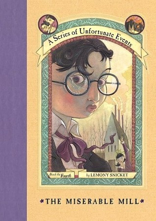 the-miserable-mill-by-lemony-snicket-a-series-of-unfortunate-events-4