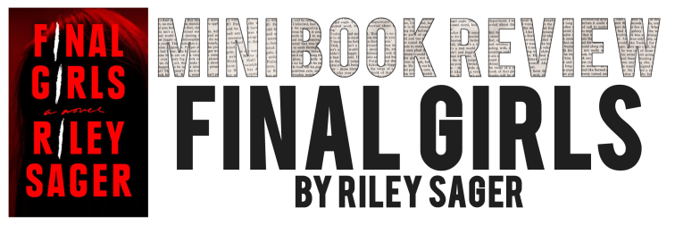 MiniReview- Final Girls by Riley Sager