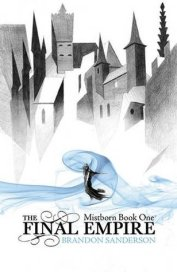 The Final Empire (Mistborn #1) by Brandon Sanderson
