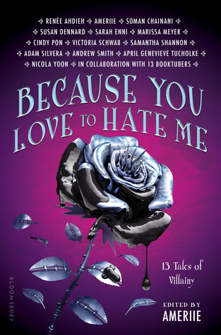 Because You Love to Hate Me 13 Tales of Villainy