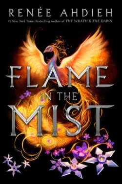 Flame in the Mist (Flame in the Mist #1) by Renee Ahdieh