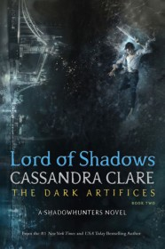 Lord of Shadows (The Dark Artifices #2) by Cassandra Clare