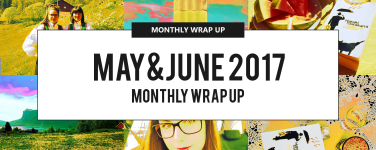May&June Monthly Wrap Up