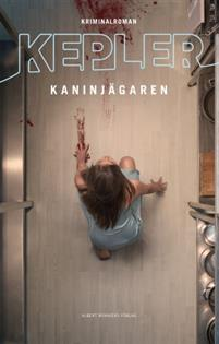 Kaninjegeren (Joona Linna, #6) by Lars Kepler (The Rabbit Hunter)