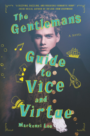 The Gentleman's Guide to Vice and Virtue by Mackenzi Lee