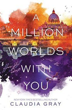 A Million Worlds with You (Firebird #3) by claudia gray