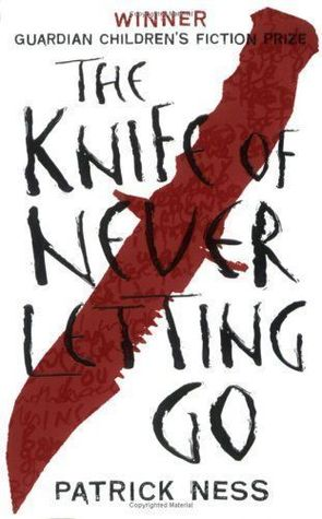 The Knife of Never Letting Go (Chaos Walking #1) by Patrick Ness